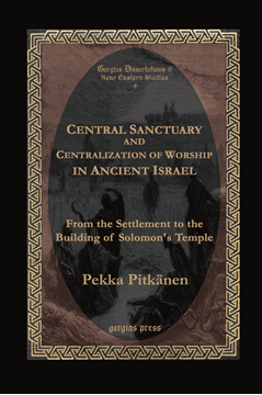 Picture of Central Sanctuary and Centralization of Worship in Ancient Israel