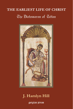 Picture of The Earliest Life of Christ: The Diatessaron of Tatian