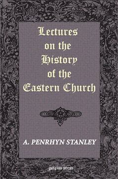 Picture of Lectures on the History of the Eastern Church