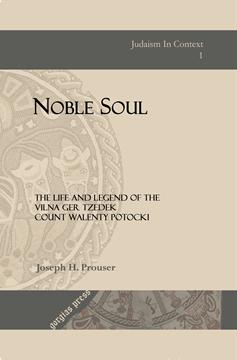Picture of Noble Soul: The Life & Legend of the Vilna Ger Tzedek Count Walenty Potocki
