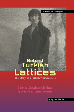 Picture of Behind Turkish Lattices: The Story of a Turkish Woman's Life (Hardback)