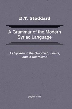 Picture of Grammar of Modern Syriac Language as Spoken in Urmia, Persia, and Kurdistan