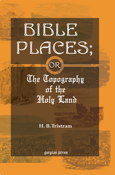 Picture of Bible Places; or The Topography of the Holy Land