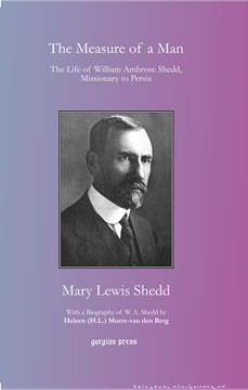 Picture of  The Life of William Ambrose Shedd, Missionary to Persia