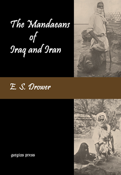 Picture of The Mandaeans of Iraq and Iran: Their Cults, Customs, Magic Legends, and Folklore