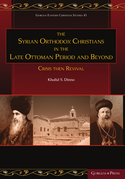 Picture of The Syrian Orthodox Christians in the Late Ottoman Period and Beyond