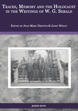 Picture of Traces, Memory and the Holocaust in the Writings of W.G. Sebald