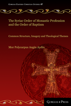 Picture of The Syriac Order of Monastic Profession and the Order of Baptism