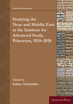 Picture of Studying the Near and Middle East at the Institute for Advanced Study, Princeton, 1935–2018