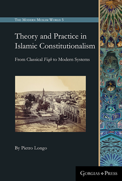 Picture of Theory and Practice in Islamic Constitutionalism