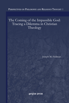 Picture of The Coming of the Impassible God: Tracing a Dilemma in Christian Theology